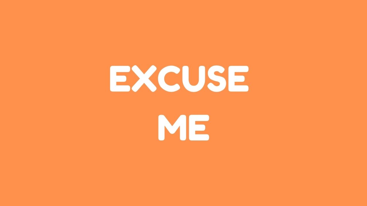 Excuse Me Meaning in Hindi