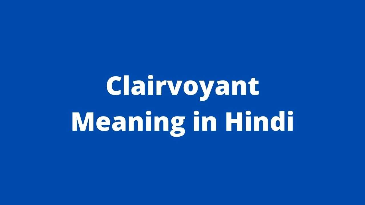 Clairvoyant Meaning in Hindi